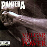 Vulgar Display of Power by Pantera