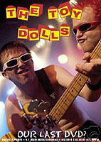 The Toy Dolls : Our Last DVD?